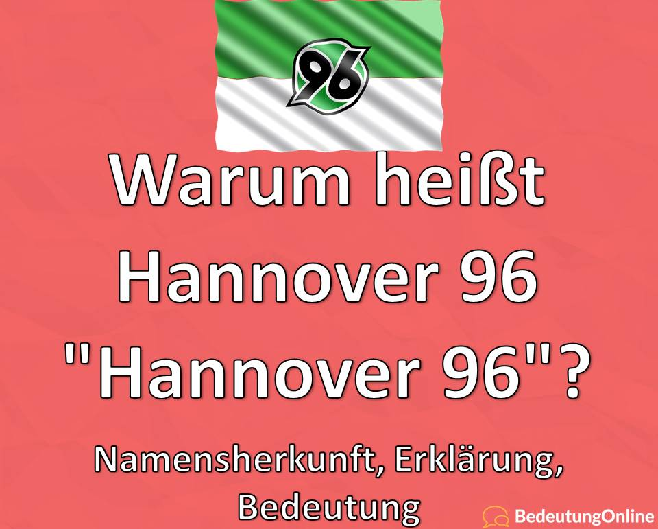 """Warum heißt Hannover 96 """"Hannover 96""""? Namensherkunft, Erklärung, Bedeutung"""