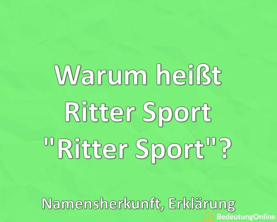"""Warum heißt Ritter Sport """"Ritter Sport""""? Namensherkunft, Erklärung"""