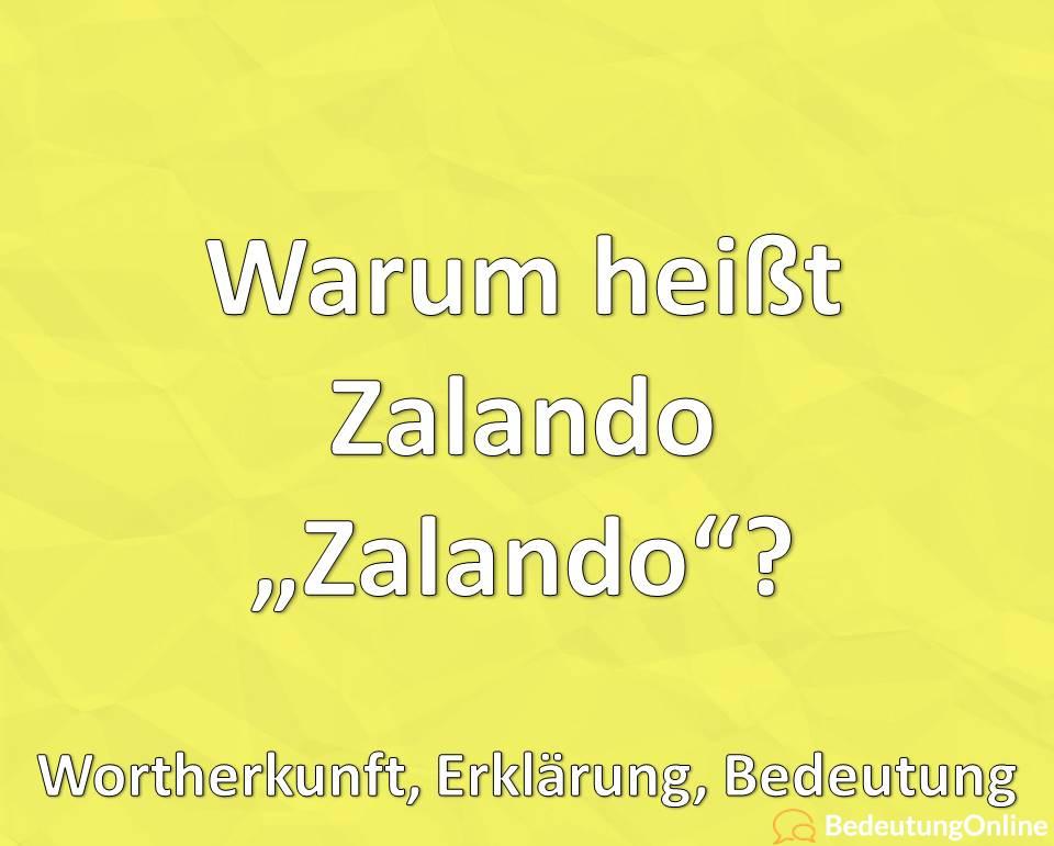 Warum heißt Zalando Zalando, Wortherkunft, Erklärung, Bedeutung
