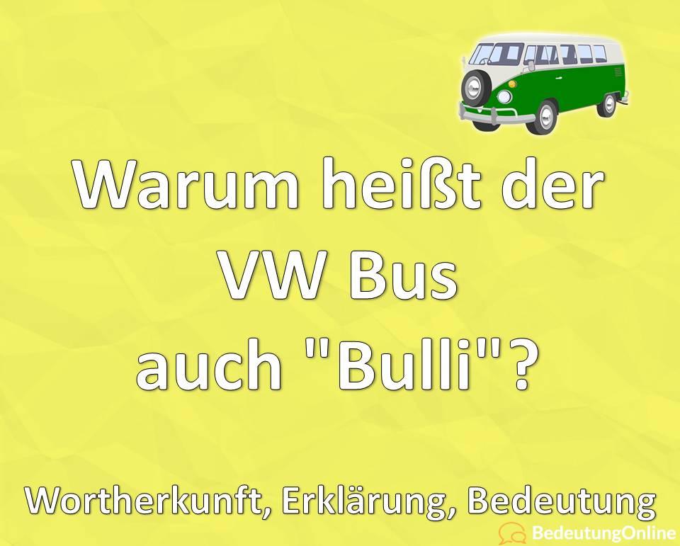 Warum heißt der VW Bus T2, T3, auch Bulli, Wortherkunft, Erklärung, Bedeutung