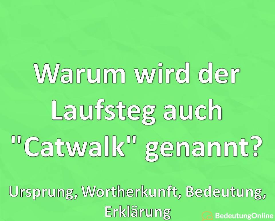 """Warum wird der Laufsteg auch """"Catwalk"""" genannt? Ursprung, Wortherkunft, Bedeutung, Erklärung"""