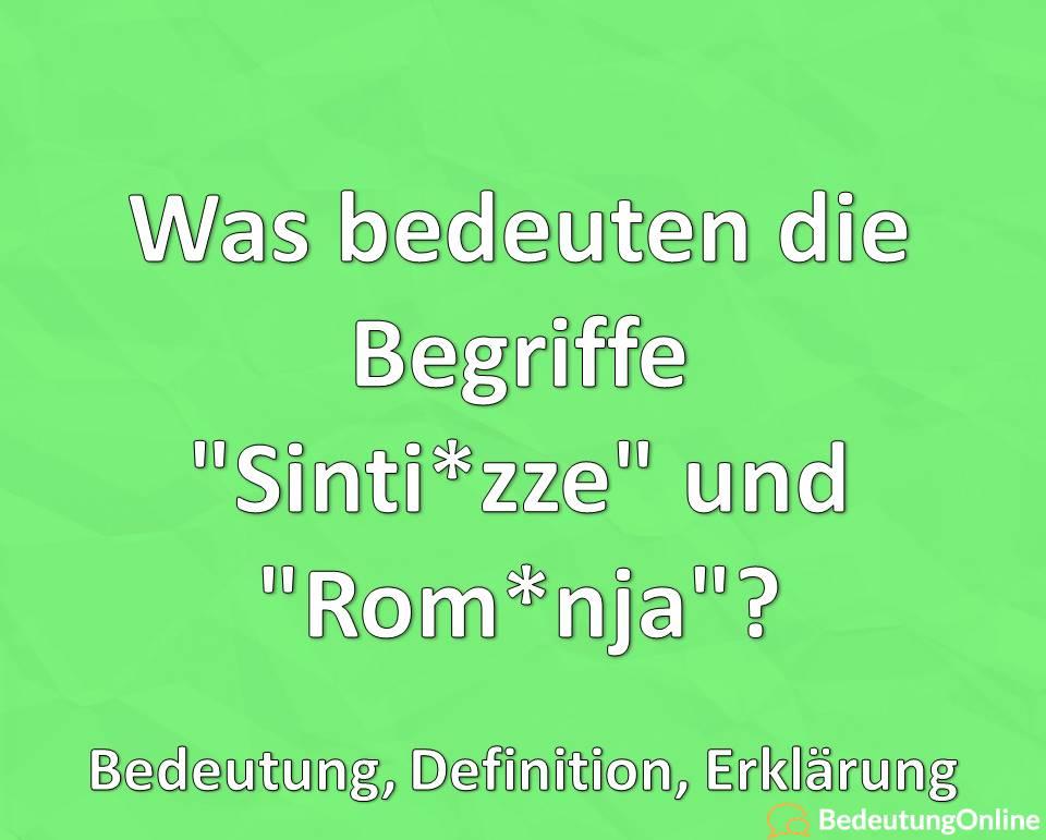 """Was bedeuten die Begriffe """"Sinti*zze"""" und """"Rom*nja""""? Bedeutung, Definition, Erklärung"""