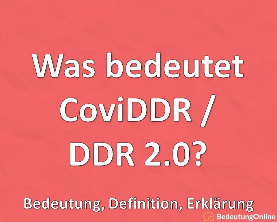 Was bedeutet CoviDDR / DDR 2.0? Bedeutung, Definition, Erklärung