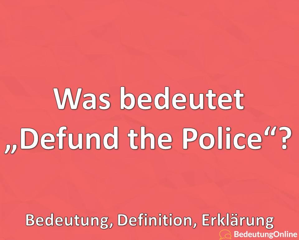 """Was bedeutet """"Defund the police""""? Bedeutung, Definition, Erklärung"""