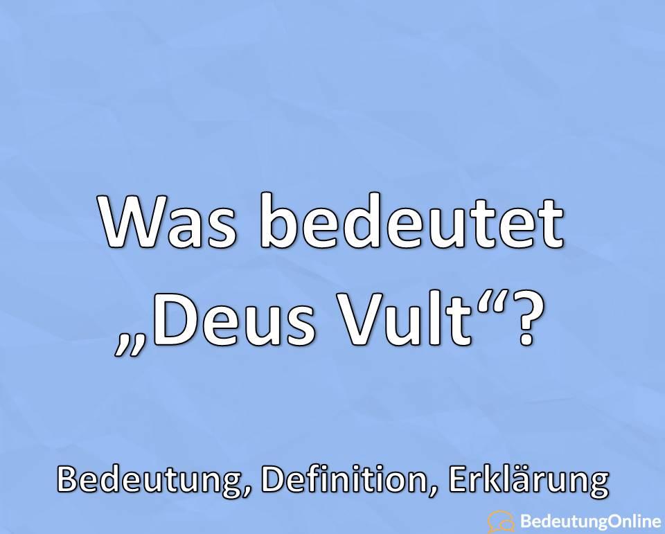 Was bedeutet Deus Vult, Bedeutung, Definition, Erklärung