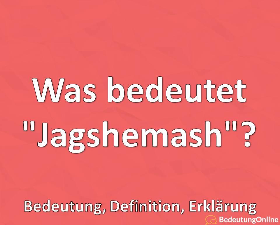 Was bedeutet Jagshemash, Borat, Übersetzung auf deutsch, Bedeutung, Erklärung