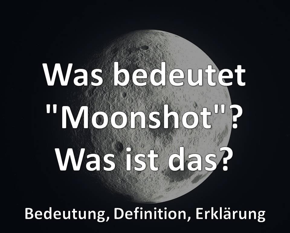 """Was bedeutet """"Moonshot""""? Was ist das? Bedeutung, Definition, Erklärung"""