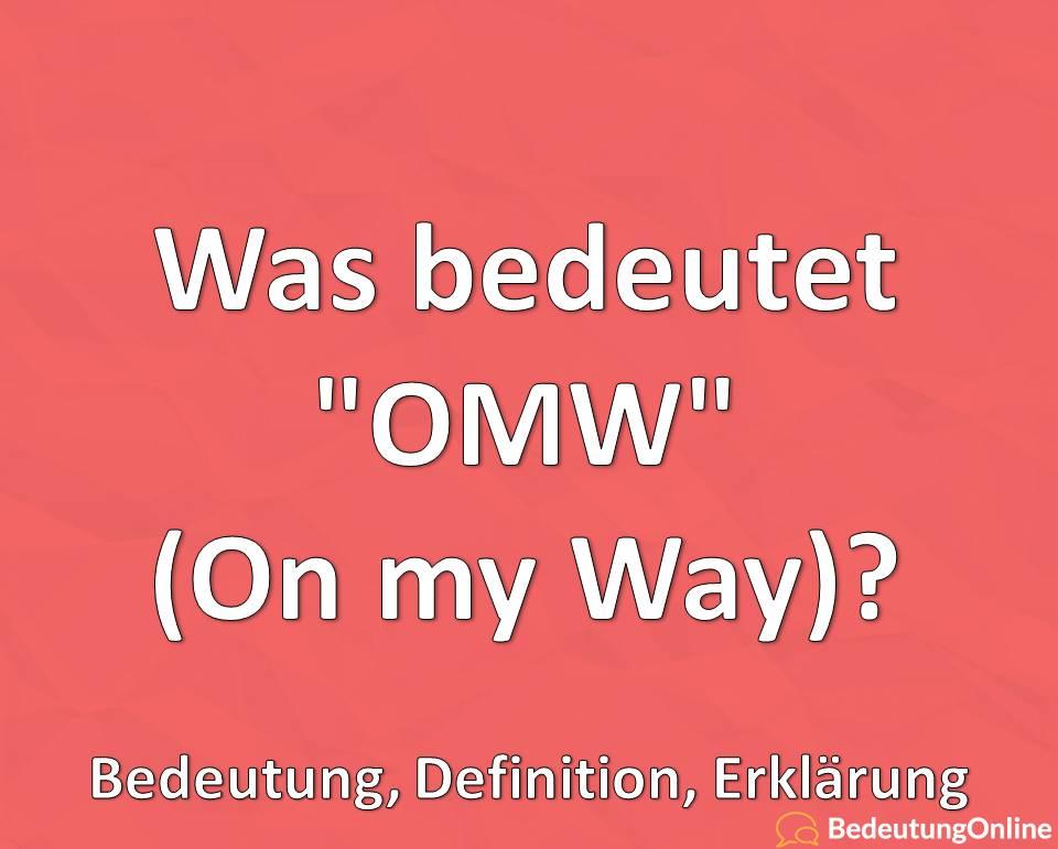 """Was bedeutet """"OMW"""" (On my Way)? Abkürzung erklärt, Bedeutung, Definition, Erklärung"""