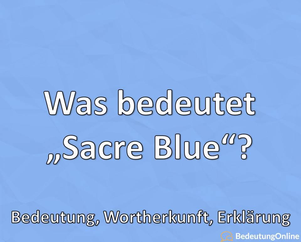 Was bedeutet Sacre Bleu, Bedeutung, Wortherkunft, Erklärung