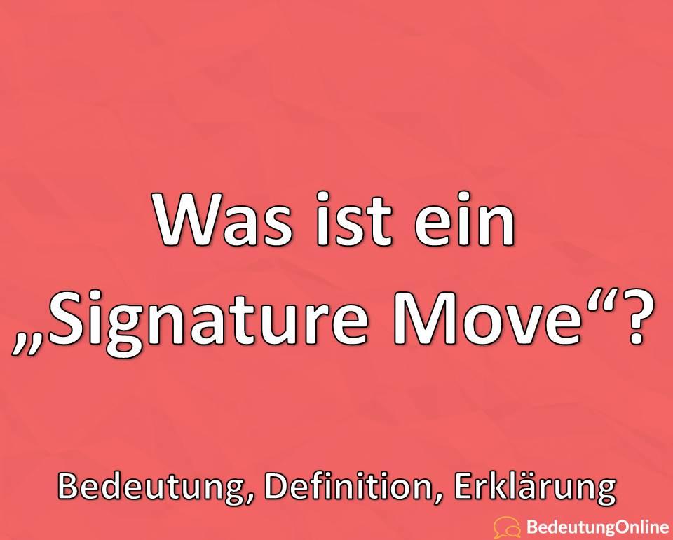 "Was bedeutet ""Signature Move""? Bedeutung, Definition, Erklärung"