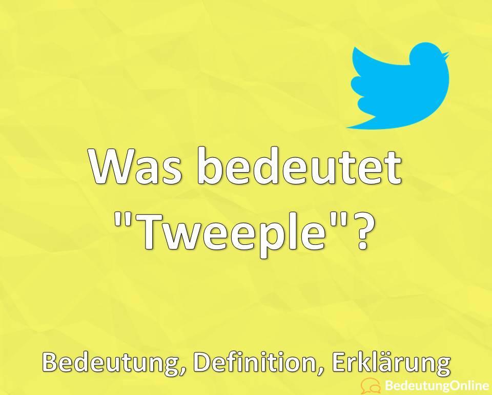 Was bedeutet Tweeple, Bedeutung, Definition, Erklärung