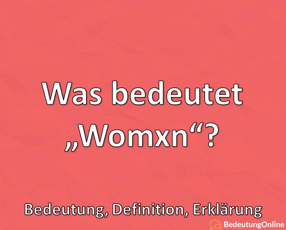 """Was bedeutet """"Womxn""""? Bedeutung, Definition, Erklärung"""