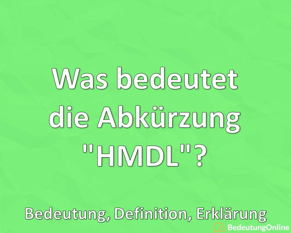 """Was bedeutet die Abkürzung """"HMDL""""? Bedeutung, Definition, Erklärung"""