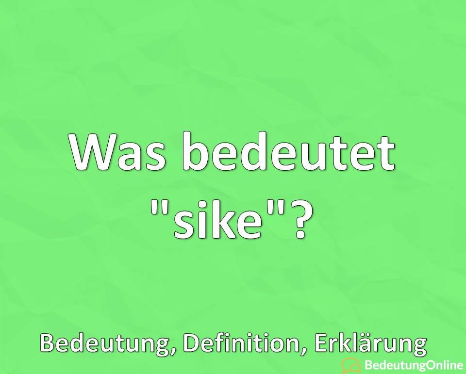 "Was bedeutet ""sike""? Bedeutung, Definition, Erklärung, Jugendwort, Jugendsprache"