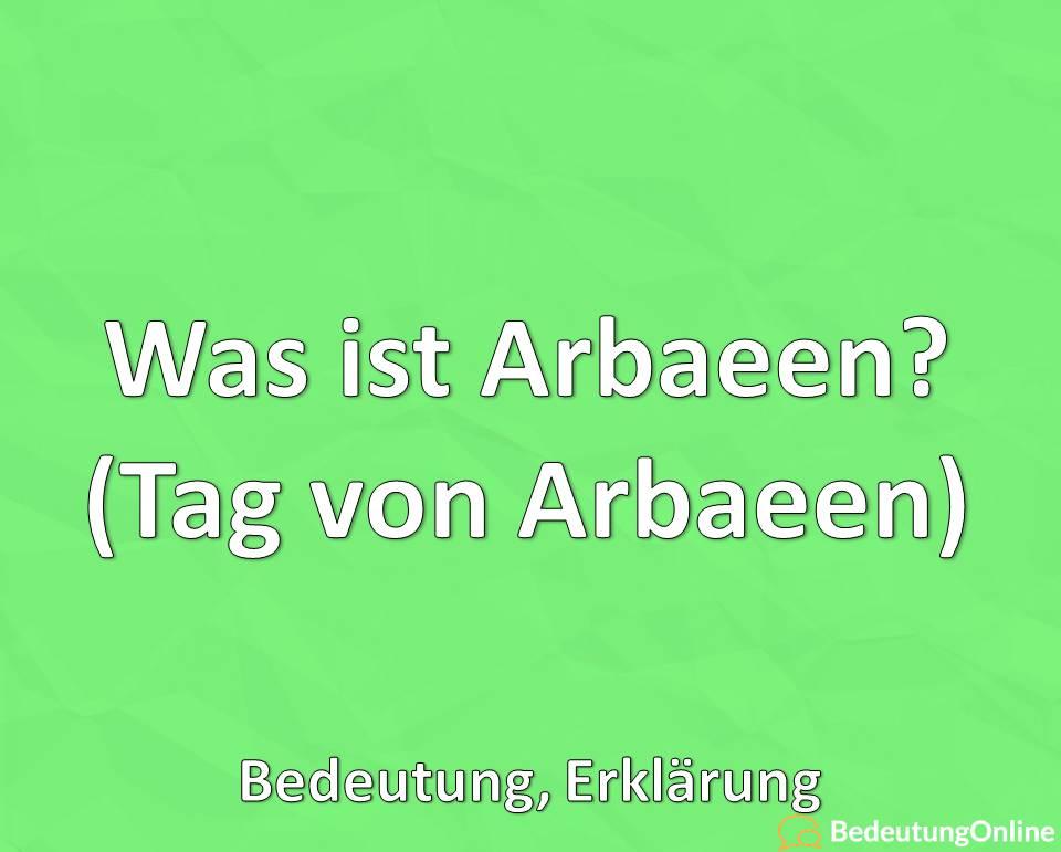 Was ist Arbaeen? (Tag von Arbaeen) – Bedeutung, Erklärung