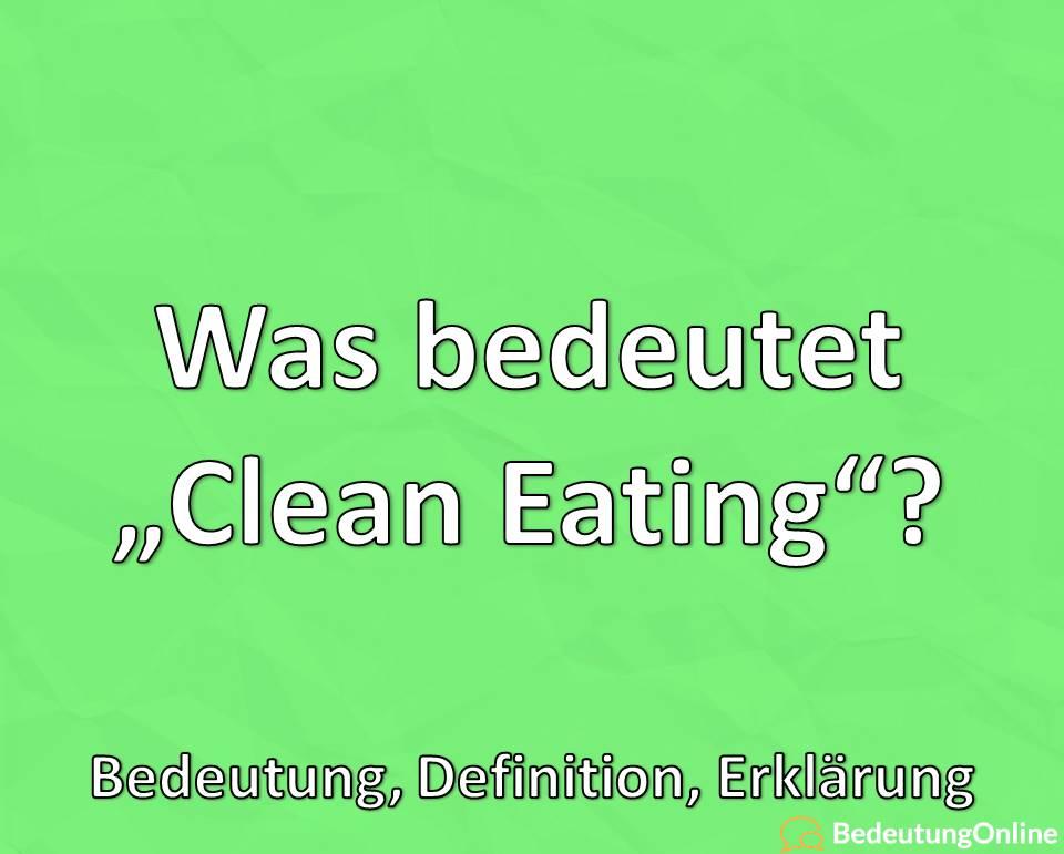 Was ist Clean Eating, Bedeutung, Definition, Erklärung