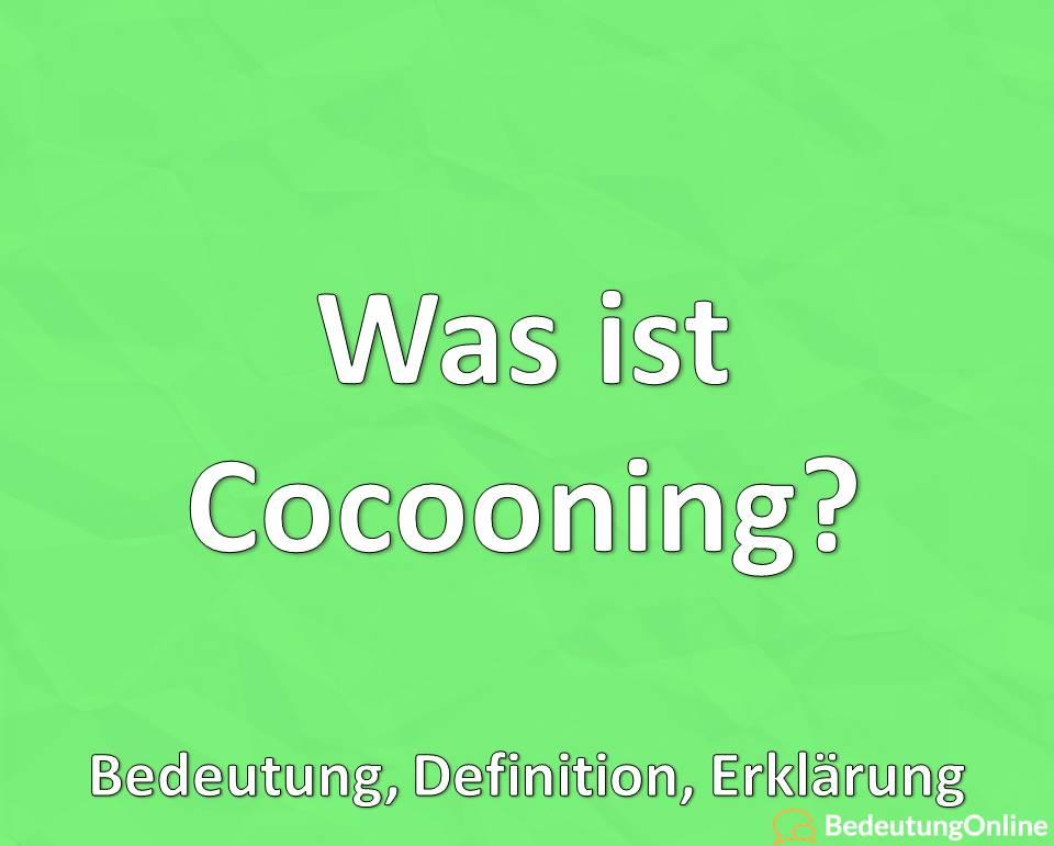 Was ist Cocooning, Bedeutung, Definition, Erklärung