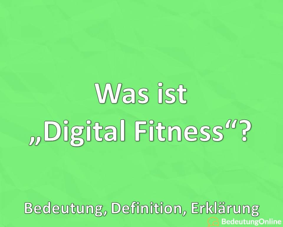 Was ist Digital Fitness? Bedeutung, Definition, Erklärung