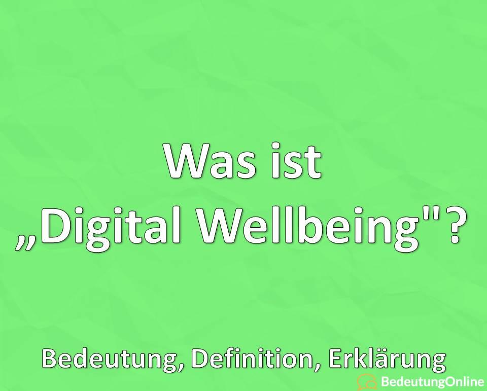 """Was ist """"Digital Wellbeing""""? Bedeutung, Definition, Erklärung"""
