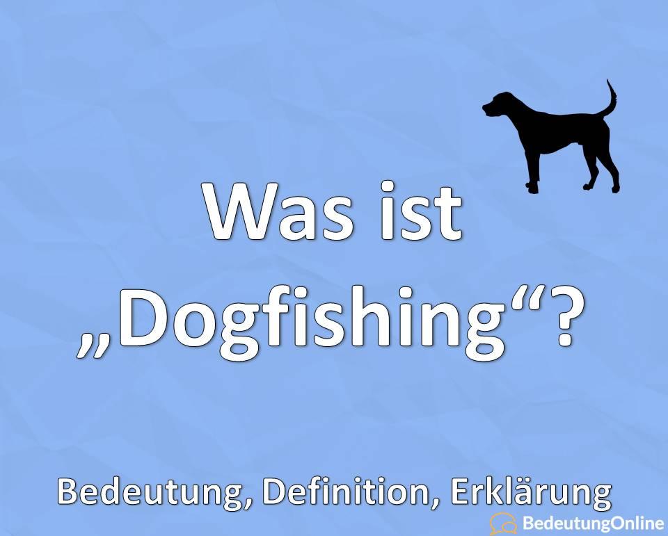 """Was ist """"Dogfishing""""? Bedeutung, Definition, Erklärung"""