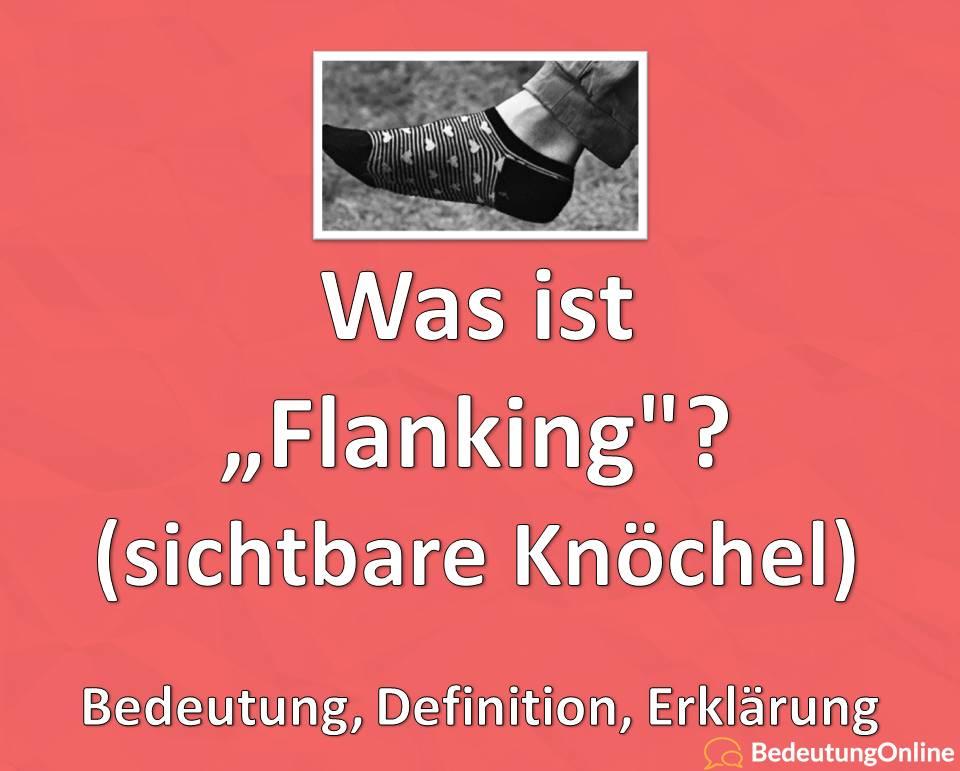 Was ist Flanking? (Trend der sichtbaren Knöchel) Bedeutung, Definition, Erklärung