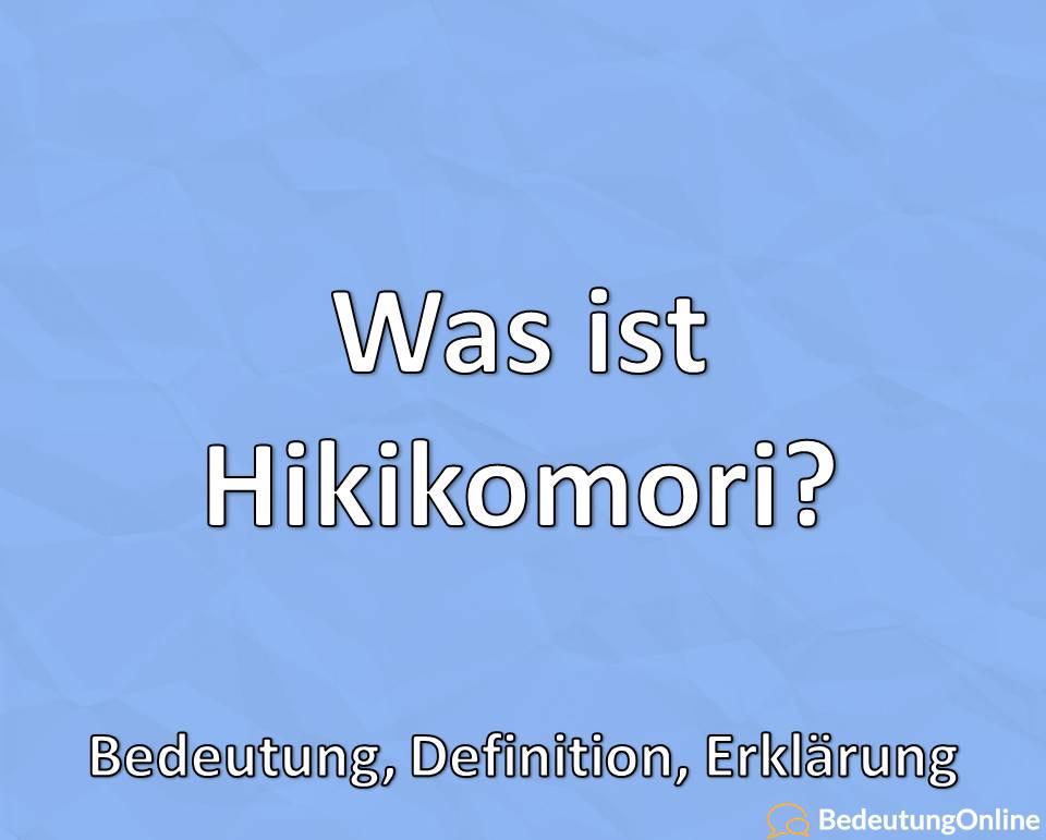 Was ist Hikikomori? Bedeutung, Definition, Erklärung