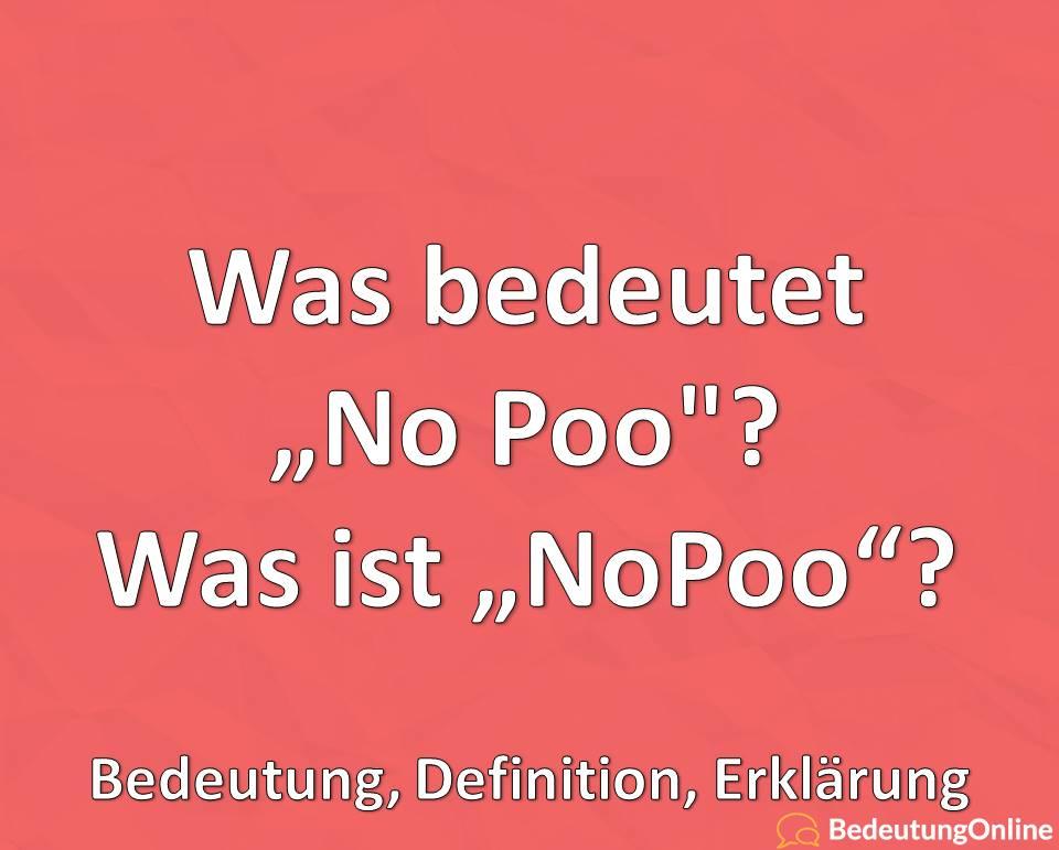 Was ist No Poo, Was bedeutet NoPoo, Bedeutung, Definition, Erklärung