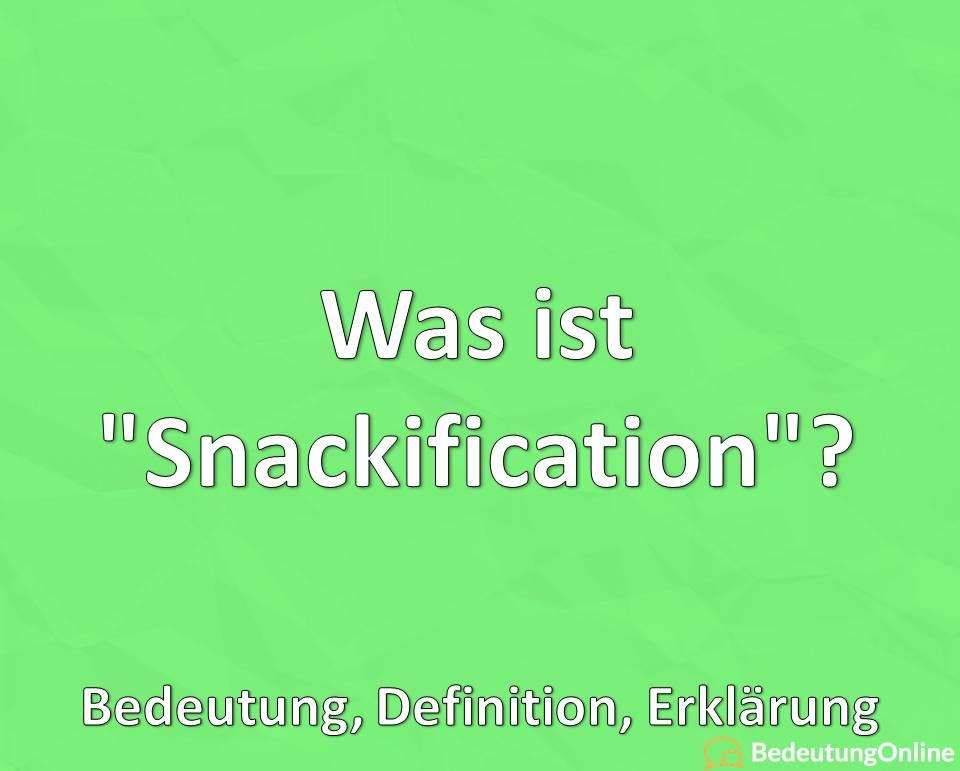 """Was ist """"Snackification""""? Bedeutung, Definition, Erklärung"""
