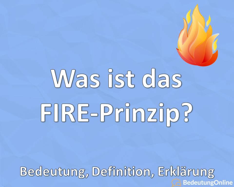 Was ist das FIRE-Prinzip? Bedeutung, Definition, Erklärung