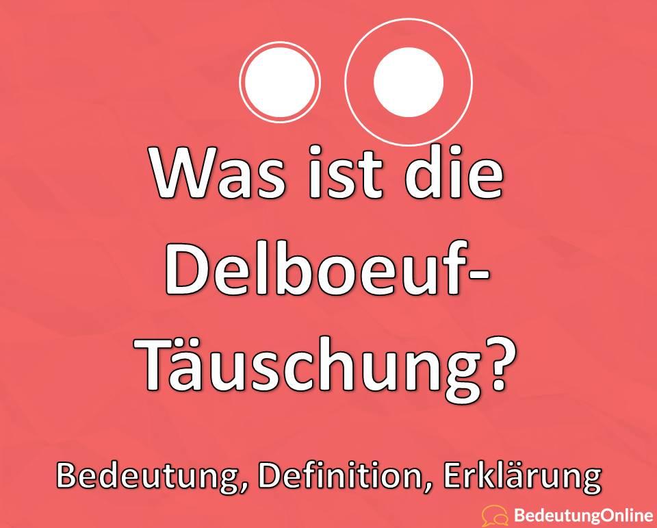 Was ist die Delboeuf-Täuschung, Bedeutung, Definition, Erklärung