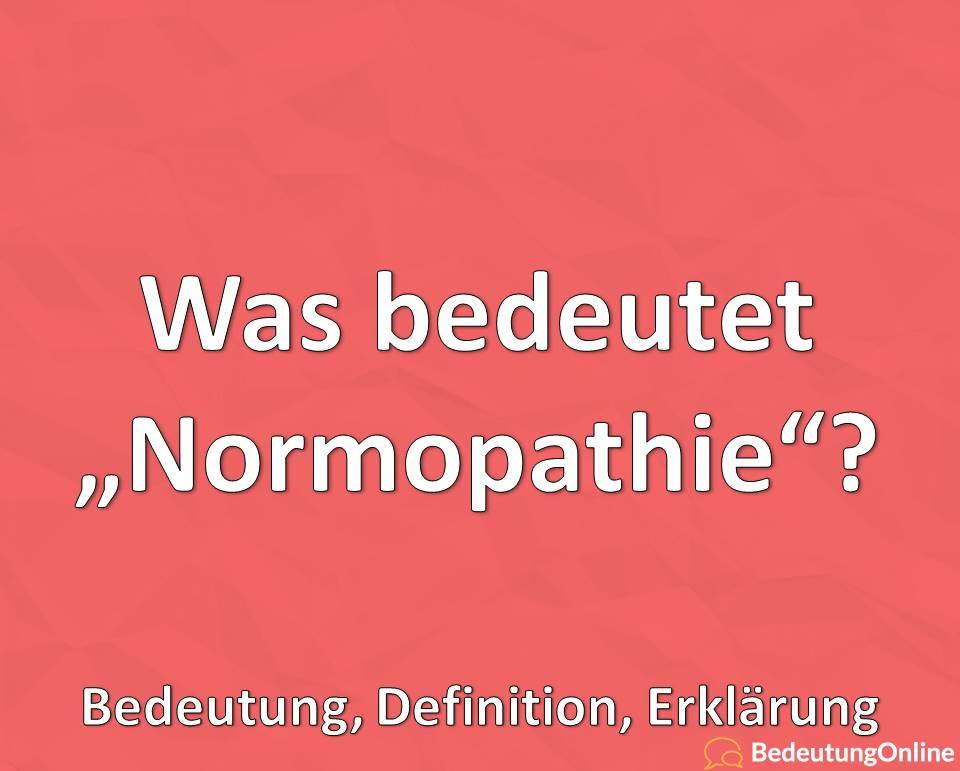 Was ist die Normopathie, was bedeutet, Bedeutung, Definition, Erklärung