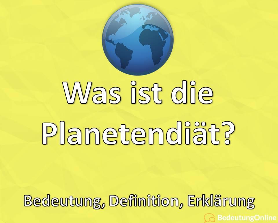 Was ist die Planetendiät? Bedeutung, Definition, Erklärung