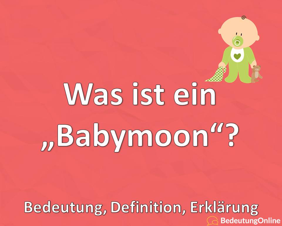 """Was ist ein """"Babymoon""""? Bedeutung, Definition, Erklärung"""