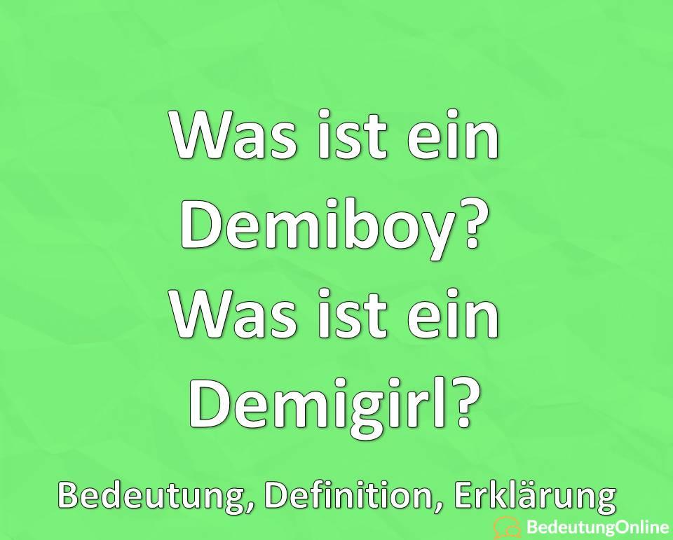 Was ist ein Demiboy, Was ist ein Demigirl, Bedeutung, Definition, Erklärung