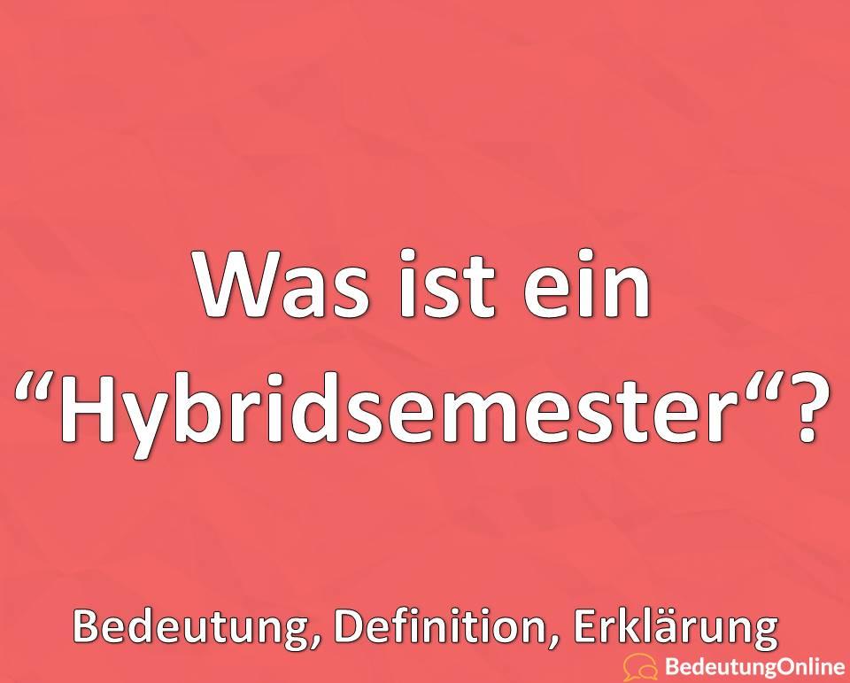 Was ist ein Hybridsemester? Bedeutung, Definition, Erklärung