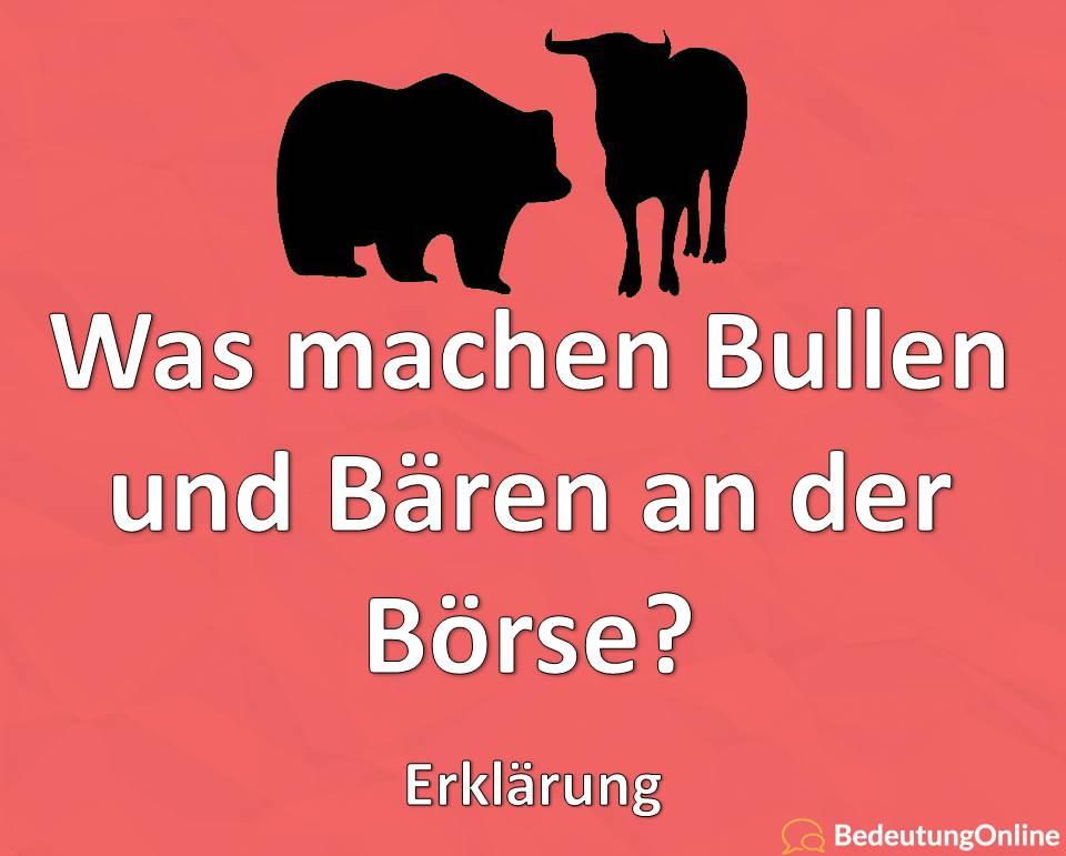 Was machen Bullen und Bären an der Börse? Warum sind die Tiere an der Börse? Erklärung