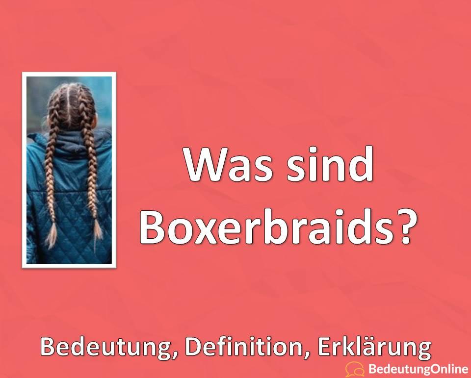 Was sind Boxerbraids? Frisur, Bedeutung, Definition, Erklärung