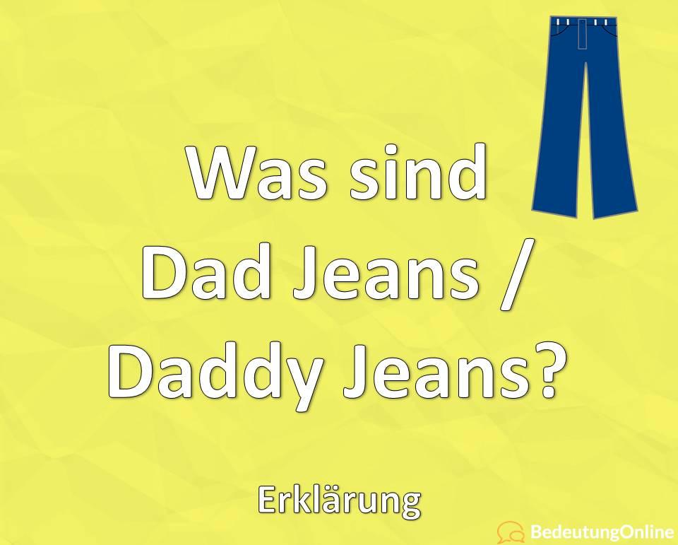 Was sind Dad Jeans / Daddy Jeans? Erklärung