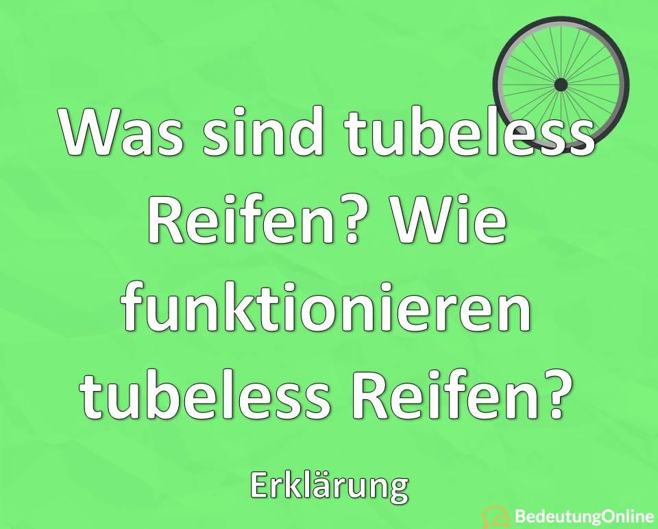 Was sind tubeless Reifen? Wie funktionieren tubeless Reifen? Erklärung