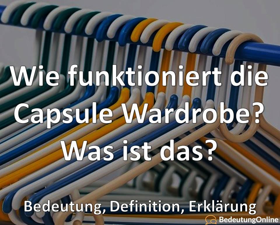 Wie funktioniert die Capsule Wardrobe? Was ist das? Bedeutung, Definition, Erklärung