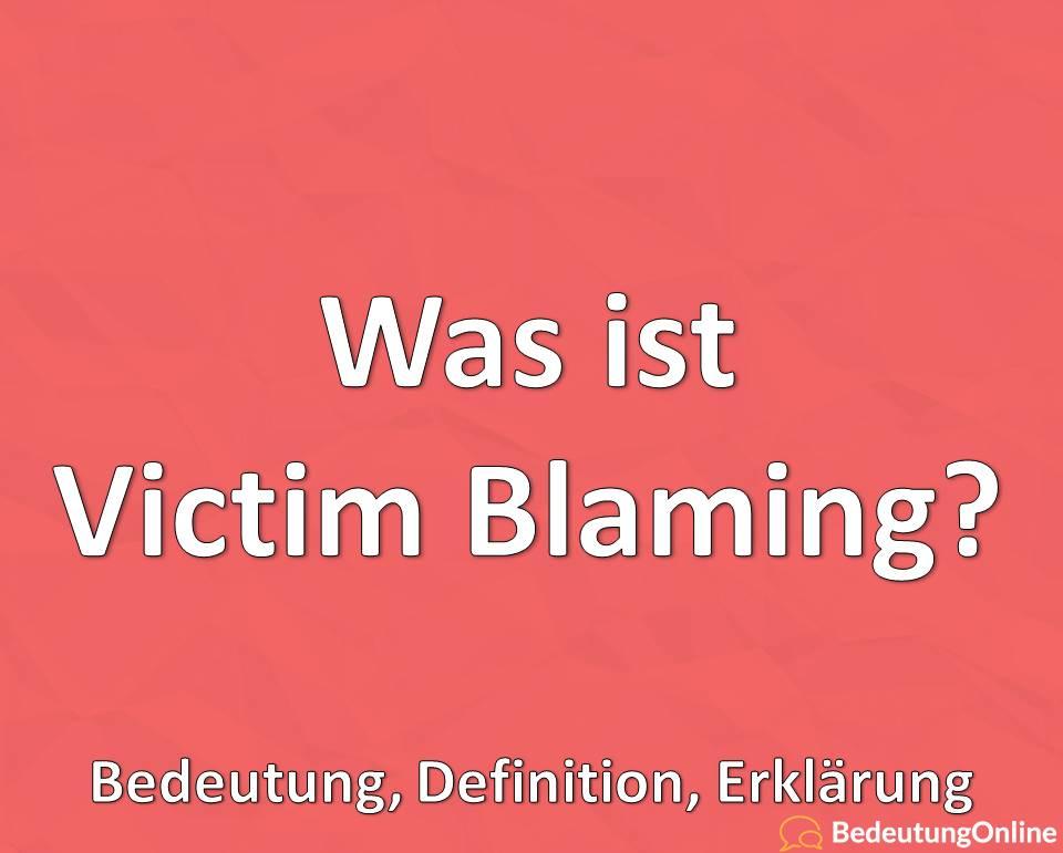 Was ist Victim Blaming, Bedeutung, Definition, Erklärung