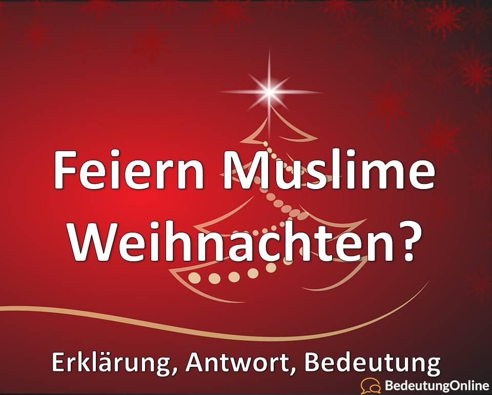 Feiern Muslime Weihnachten, Erklärung, Antwort, Bedeutung