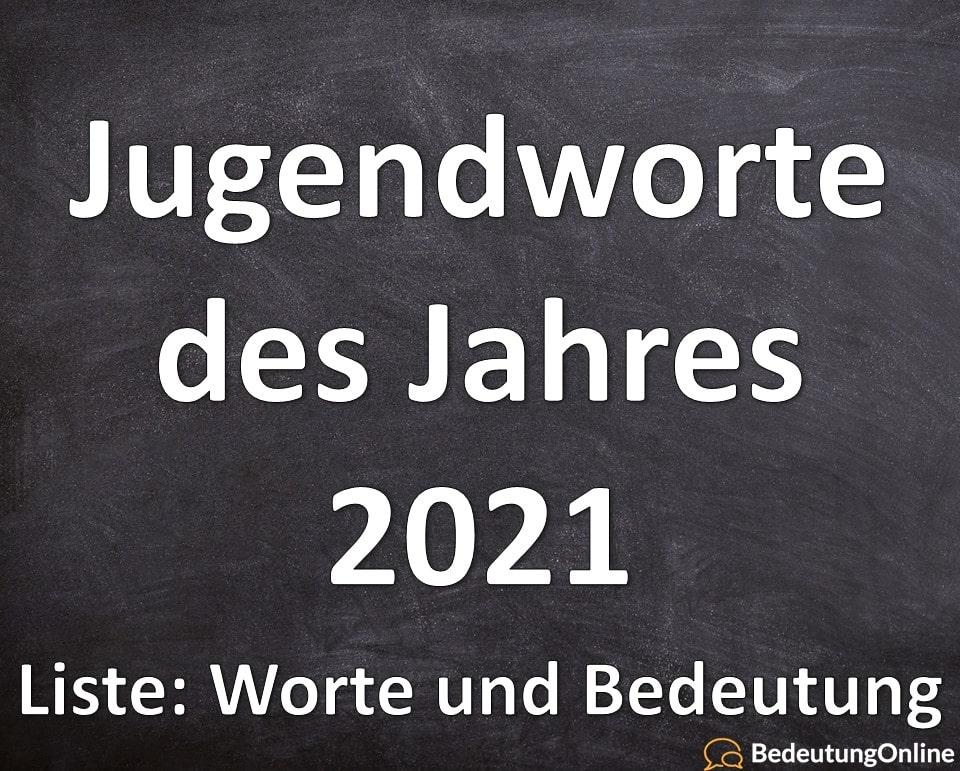 Jugendworte und Jugendsprache des Jahres 2021 – Liste, Übersicht, Worte, Beispiele