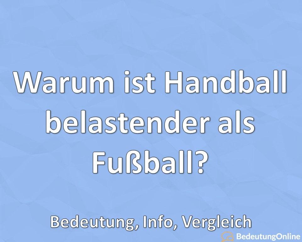 Warum ist Handball belastender als Fußball, Bedeutung, Info, Vergleich