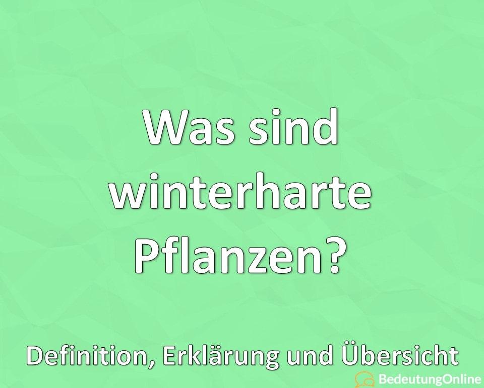Was sind winterharte Pflanzen? Definition, Erklärung und Übersicht