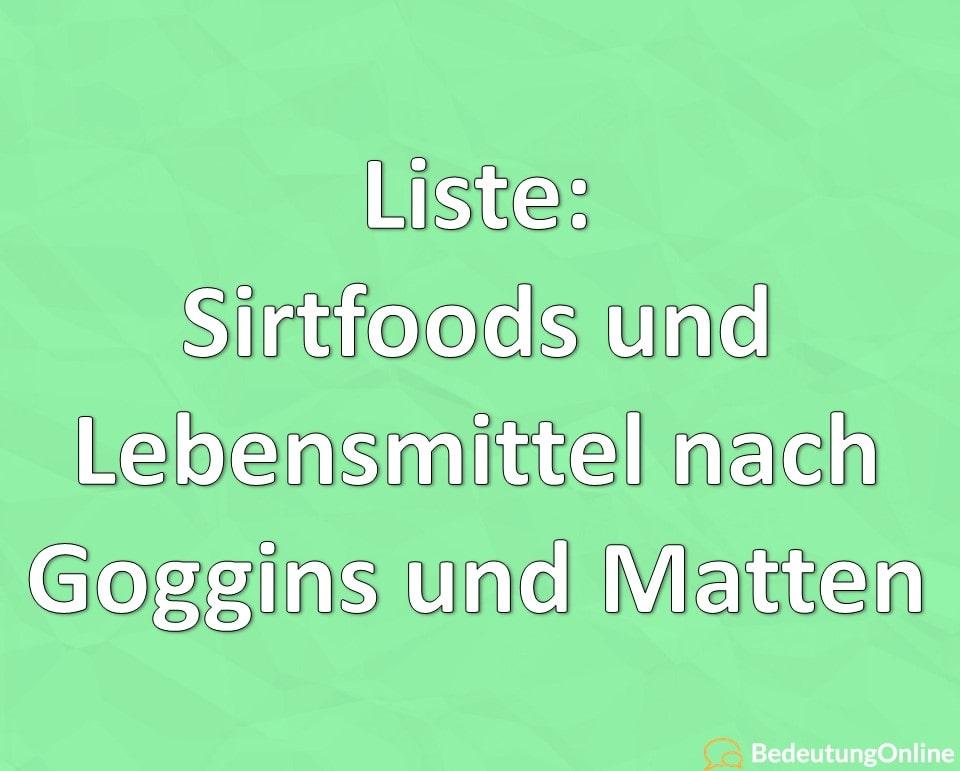 Liste: Sirtfoods und Lebensmittel nach Goggins und Matten