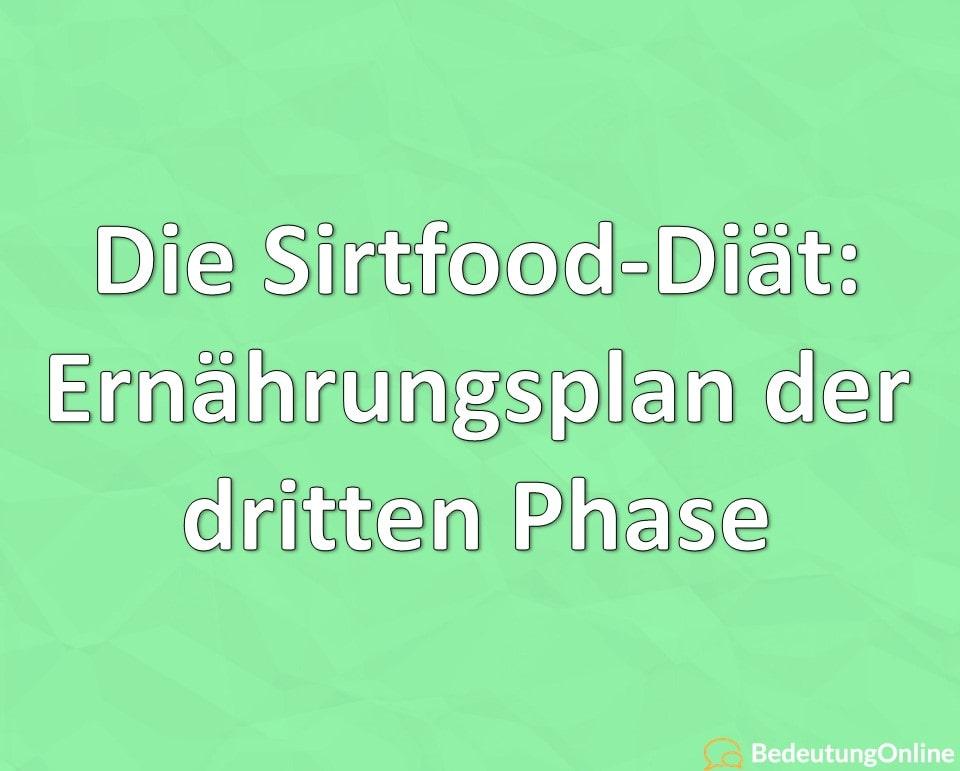 Sirtfood Diät: Ernährungsplan der dritten Phase