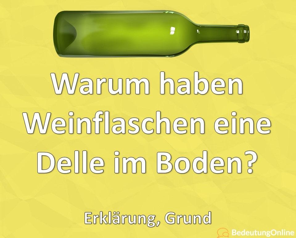 Warum haben Weinflaschen eine Delle im Boden? Erklärung, Grund