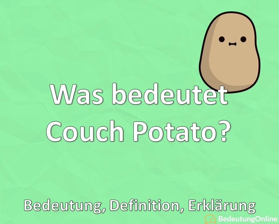 Was bedeutet Couch Potato? Bedeutung, Definition, Erklärung