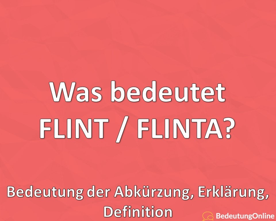 Was bedeutet FLINT / FLINTA? Bedeutung der Abkürzung, Erklärung, Definition